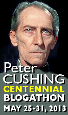 Badge for the Peter Cushing Centennial Blogathon (May 25 - 31, 2013)