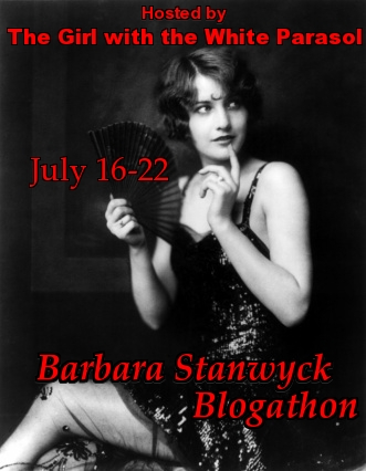 Banner for the Barbara Stanwyck Blogathon (July 16 - 22, 2013)