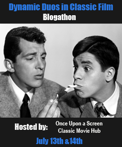Banner for the Dynamic Duos in Classic Film Blogathon, co-hosted by Once Upon a Screen & Classic Movie Hub (July 13 - 14, 2013)